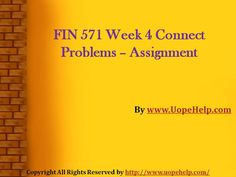 Develop the professionalism with FIN 571 Week 4 Connect Problems and get the instant results.