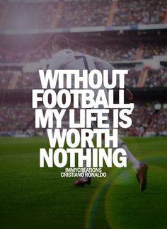 Bez futbolu moje życie jest nic nie warte • Cristiano Ronaldo tak powiedział o piłce nożnej • Wejdź i zobacz cytat piłkarski Ronaldo >> #ronaldo #cristianoronaldo #quote #football #soccer #sports #pilkanozna