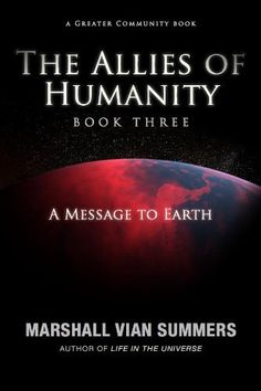 The Allies of Humanity Book Three by Marshall Vian Summers. $3.29. Publisher: New Knowledge Library (February 11, 2012). 99 pages