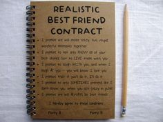 ReALiStiC Best Friend Contract - 5 x 7 journal by JournalingJane on Etsy https://www.etsy.com/listing/224570500/realistic-best-friend-contract-5-x-7