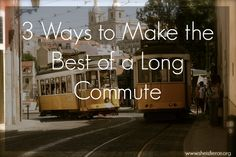 Have a long commute into work? Try out these three tips to make it seem quicker AND more productive! #work #commute