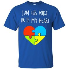 Autism Shirts I Am His Voice He Is My Heart T shirts Hoodies Sweatshirts