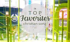 Top 10 favorites Christian Worship Song ! https://solelymary.blogspot.co.id/2017/01/top-ten-favorite-christian-worship-music.html - #song #christian #worship #praise #faith #jesus #love #life