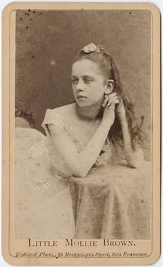 *MOLLY BROWN~ when she was young