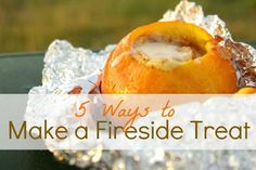 Think outside the s'more with these five delicious fireside treats