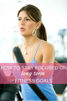 These tips for staying focused on your long term fitness goals really work! via @fitcheerldr http://fitnesscheerleader.com/motivation/how-to-stay-focused-on-long-term-fitness-goals/ #motivation #fitness #fitfluential