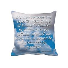 Expect Great Things - Thoreau  - A Beautiful quote from Thoreau floating on a cloud-filled sky. A Dreamy pillow!