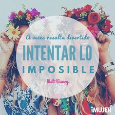 A veces resulta divertido intentar lo imposible. #Frases