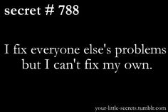 nope can't even fix other people's problems i'm not kidding i make them worse no joke