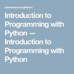 Introduction to Programming with Python — Introduction to Programming with Python