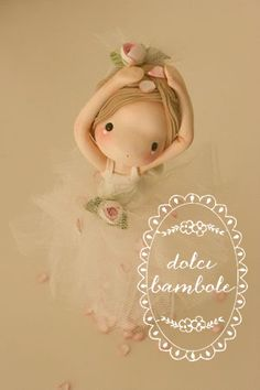 Dolci Bambole : Leggera , leggera come una ballerina