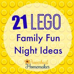 21 Lego Family Fun Night Ideas - http://www.proverbialhomemaker.com/lego-family-fun-night.html