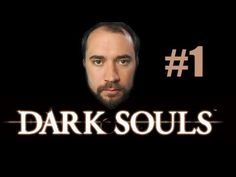 Dark Souls #1 - I have no idea what I'm doing.