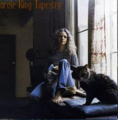 Carole King Tapestry  My favorite album in highschool!