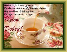 Kartka pod tytułem Najpiękniejsze Dzień Dobry! Tea Cups, Tableware, Pictures, Photos, Dinnerware, Tablewares, Dishes, Place Settings, Cup Of Tea