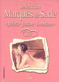 Marques de Sade - Juliette, Justine, Ernestina Screw Christian Grey, this is the Real stuff!
