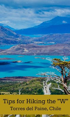 """Tips for Hiking the """"W"""" in Torres del Paine, Patagonia, Chile via @caskifer"""