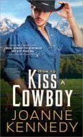 How to Kiss A Cowboy - Joanne Kennedy