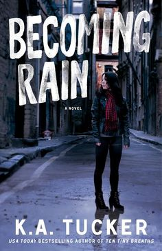 COVER REVEAL: Becoming Rain by K.A. Tucker ~ http://fairestofall.wordpress.com/2014/11/14/cover-reveal-becoming-rain-by-k-a-tucker/