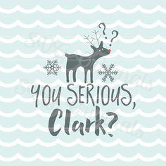 Reindeer SVG You serious Clark Christmas SVG by SVGoriginals