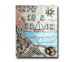 Life is a Beach ocean scene 8 x 10 reproduction print 3d mixed media metal art painting nautical wall art typography art beach art