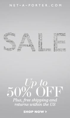 Enjoy up to 50% off at NET-A-PORTER.COM now