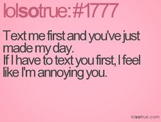 Lol I always feel like a shy13 year old with a crush when it comes to texting