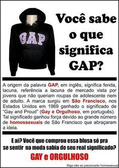 """Marca de roupas GAP defende o orgulho gay. Significado é, em inglês, """"Gay and Proud"""" (Gay e orgulhoso)"""