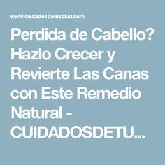 Perdida de Cabello? Hazlo Crecer y Revierte Las Canas con Este Remedio Natural - CUIDADOSDETUSALUD