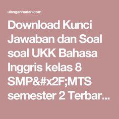 Download Kunci Jawaban dan Soal soal UKK Bahasa Inggris  kelas 8 SMP/MTS semester 2 Terbaru dan Terlengkap - UlanganHarian.Com