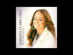 Dorinda Clark Cole - Bless This House @DorindaTheRose - YouTube