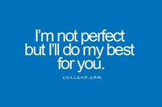 Yep:) definitely not perfect by any means but always try to make him happy and feel loved and special:)