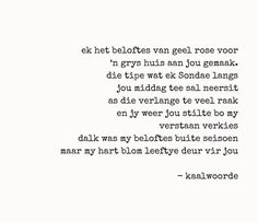 Afrikaanse Quotes, Caption Quotes, Writing Poetry, Kind Words, Poems, Captions, Clever, Sad, Lost