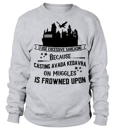 Image result for i use excessive sarcasm because using avada kedavra on muggles