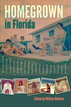 Homegrown in Florida by William Mckeen. $9.39. Publisher: University Press of Florida (September 23, 2012). 305 pages