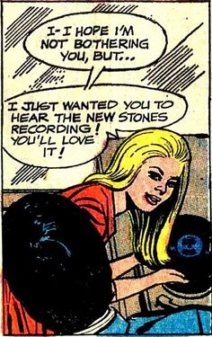 'I - I hope im not bothering you, but...I just wanted you to hear then new Stones recording! you love it!' record comic clipping