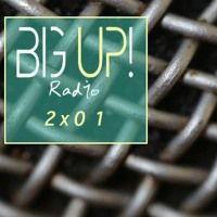 Radio Big Up! 2x01 by Radio BigUp! on SoundCloud