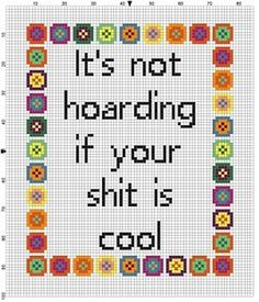 Cross Stitch Borders It's Not Hoarding if your shit is cool - Cross Stitch Pattern. WOuld be a geeky new home cross stitch - Cross Stitching, Cross Stitch Embroidery, Embroidery Patterns, Modern Cross Stitch Patterns, Cross Stitch Designs, Cross Stitch Quotes, Needlepoint, Needlework, Sewing Projects