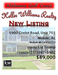 5900 Grelot Road, Unit #703, Mobile, A...MLS# 252723..$89,000..Bent Tree Complex. Covered Parking Behind. Sunken Living Room, Raised Dining, Large Bedrooms Upstairs W/ A Full Bath & Walk-In Closet. Sunlit Kitchen. Exterior Storage. Listing Company/Agent Make No Representation Regarding Accuracy Of Info, No Warranties/Guarantees Exist From Seller/Agent, All Info Is Estimated, Not Guaranteed & Should Be Verified By Purchasers. Subject To Al. Right Of Redemption. Contact Liz Trump at 251-367-36...