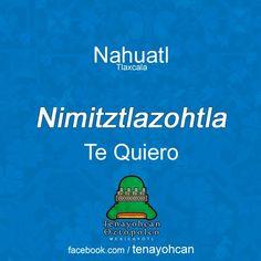 Te quiero en Náhuatl