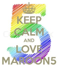 Keep Calm And Love Maroon 5 #2