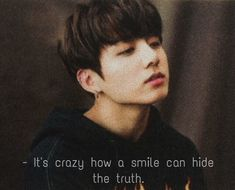 And is the best way to hide all the ugly scars. Fact Quotes, Mood Quotes, Life Quotes, Depressing Quotes, Bts Lyrics Quotes, Bts Qoutes, Bts Jungkook, Taehyung, Bts Texts