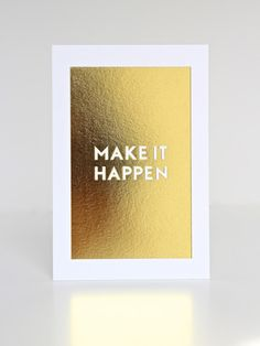 Gold Foil Make It Happen Print #luvocracy #graphicdesign #print #typography