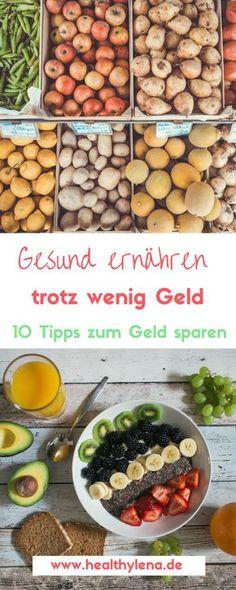 Gesund ernähren trotz wenig Geld - 10 Tipps #geldsparen #gesundeernährung #vegan #tricks #healthylena #healthy