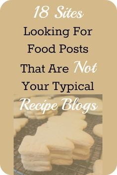 18 Sites Looking For Food Posts That Are Not Your Typical Recipe Sites - We've put together a list of sites that accept food-related submissions, focused on those that you may not have thought about because they are not among the major food sites out there.