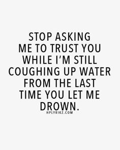 Stop asking me to trust you...