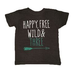 Happy Free Wild and Three. Third Birthday shirt.