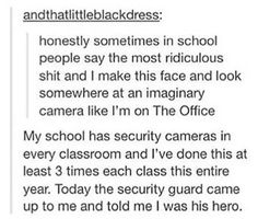 haha I wish we had cameras in the classrooms. I would always look directly at the camera and make a funny face every 10 minutes Stupid Funny, Funny Cute, The Funny, Funny Stuff, Funny Things, Random Stuff, Funny Happy, Dc Memes, Funny Memes