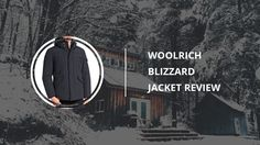 Woolrich Blizzard Jacket for Men: Review