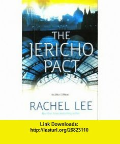 THE JERICHO PACT [AN OFFICE 119 NOVEL] BY RACHEL LEE Rachel Lee ,   ,  , ASIN: B0023G40A0 , tutorials , pdf , ebook , torrent , downloads , rapidshare , filesonic , hotfile , megaupload , fileserve